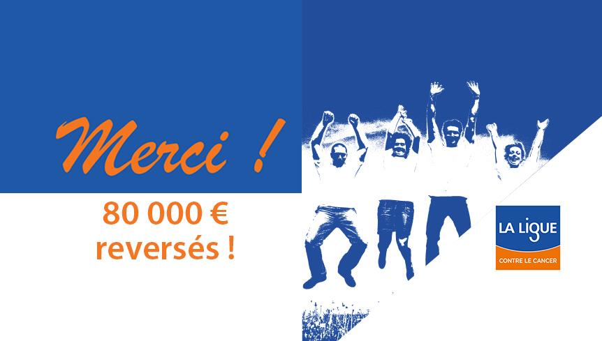 80 000 € reversés à la Ligue contre le cancer depuis le 1er janvier 2016
